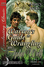 Warren's Guide to Wrangling an Alpha Wolf -- Marcy Jacks