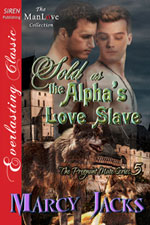 Sold as the Alpha's Love Slave -- Marcy Jacks