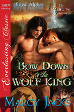 Bow Down to the Wolf King -- Marcy Jacks