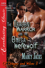 The Dragon Warrior and the Omega Werewolf  -- Marcy Jacks