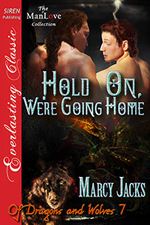 Book 7: Hold On, We're Going Home  -- Marcy Jacks